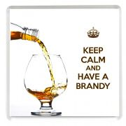 KEEP CALM and HAVE A BRANDY Drinks Coaster printed on an image of Cognac Brandy being poured into a Brandy Glass. A unique gift for a Brandy Lover.